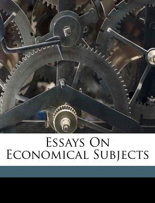 Essays on Economical Subjects