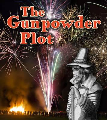 The Gunpowder Plot (Important Events in History)
