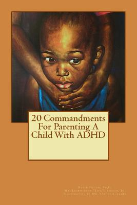 20 Commandments for Parenting a Child With ADHD