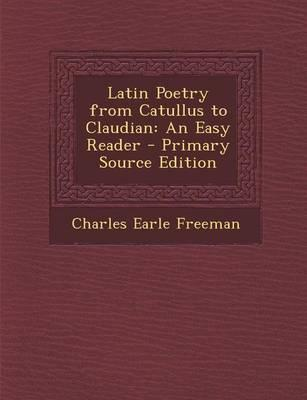 Latin Poetry from Catullus to Claudian