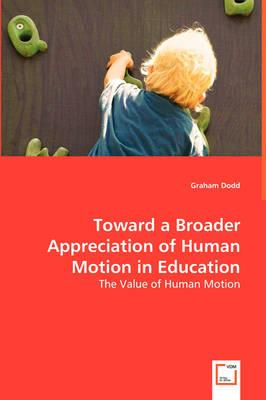 Toward a Broader Appreciation of Human Motion in Education