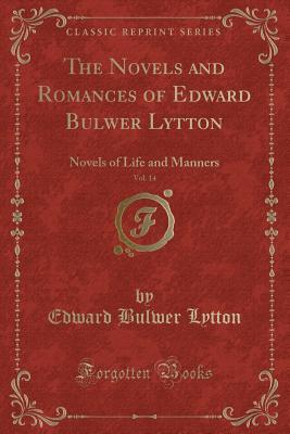 The Novels and Romances of Edward Bulwer Lytton, Vol. 14