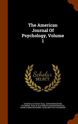 The American Journal of Psychology, Volume 1