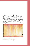 Clarissa Harlowe or the History of a Young Lady -