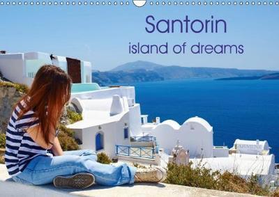 Santorin island of dreams (Wall Calendar 2018 DIN A3 Landscape) Dieser erfolgreiche Kalender wurde dieses Jahr mit gleichen Bildern und aktualisiertem ... of dreams (Monthly calendar, 14 pages )