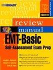 EMT-Basic Self-Assessment Examination Review Manual
