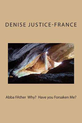 Abba Father Why?