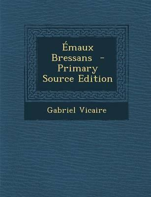 Emaux Bressans - Primary Source Edition