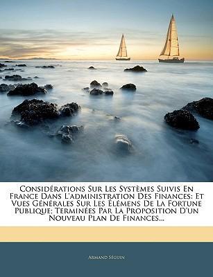 Considérations Sur Les Systèmes Suivis En France Dans L'administration Des Finances