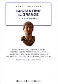Costantino il Grande e la sua dinastia