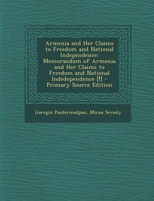 Armenia and Her Claims to Freedom and National Independence