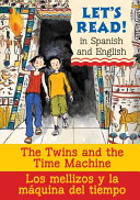 The Twins and the Time Machine/Los mellizos y la maquina del t