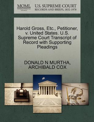 Harold Gross, Etc, Petitioner, V. United States. U.S. Supreme Court Transcript of Record with Supporting Pleadings
