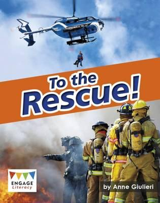 To the Rescue! (Engage Literacy