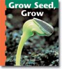 Grow Seed, Grow
