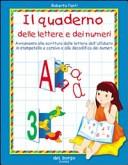 Il quaderno delle lettere e dei numeri. Per la Scuola elementare