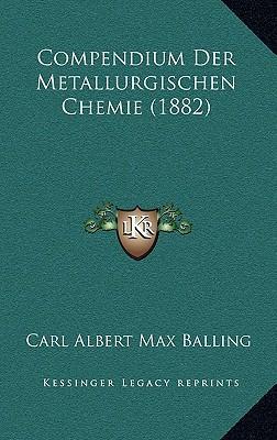 Compendium Der Metallurgischen Chemie (1882)