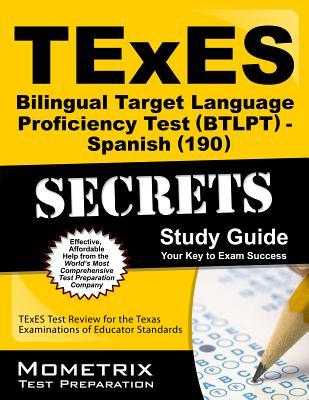 Texes Bilingual Target Language Proficiency Test Btlpt - Spanish 190 Secrets