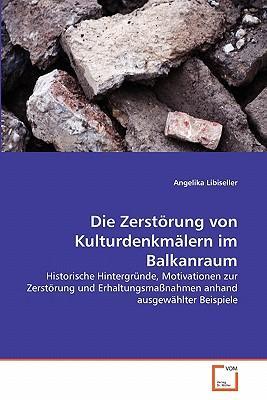 Die Zerstörung von Kulturdenkmälern im Balkanraum