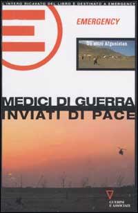 Medici di guerra - Inviati di pace