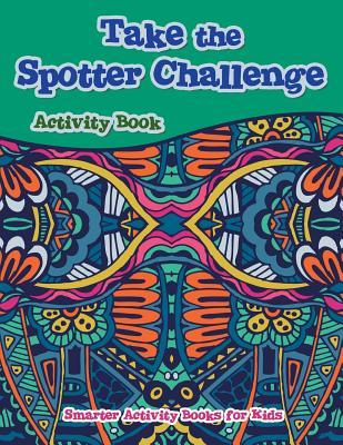 Take the Spotter Challenge Activity Book