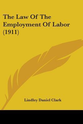 The Law of the Employment of Labor (1911)