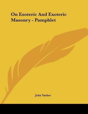 On Esoteric and Exoteric Masonry