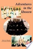 Adventures in the Unseen