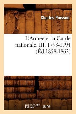 L'Armée et la Garde Nationale. III. 1793-1794 (ed.1858-1862)