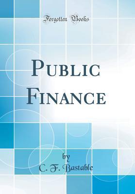 Public Finance (Classic Reprint)