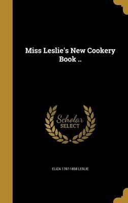 MISS LESLIES NEW COOKERY BK