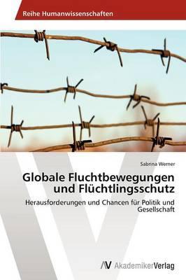 Globale Fluchtbewegungen und Flüchtlingsschutz