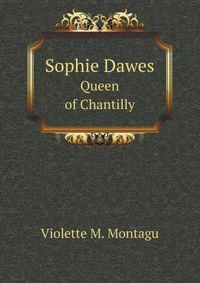 Sophie Dawes Queen of Chantilly