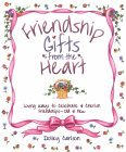 Friendship Gifts from the Heart