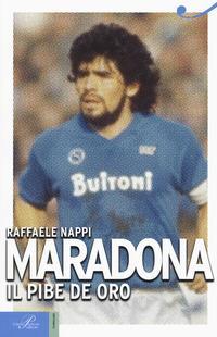 Maradona. Il pibe de oro