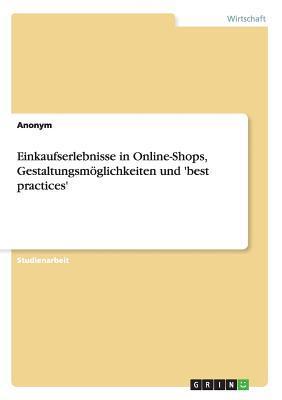 Einkaufserlebnisse in Online-Shops, Gestaltungsmöglichkeiten und 'best practices'