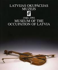 Latvijas okupācijas muzejs, 1940-1991. Museum of the Occupation of Latvia