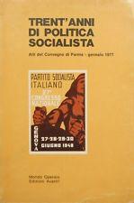Trent'anni di politica socialista