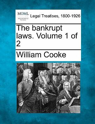 The Bankrupt Laws. Volume 1 of 2