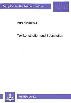 Textkonstitution und Substitution