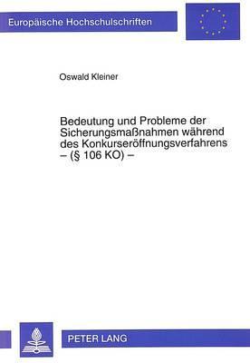 Bedeutung und Probleme der Sicherungsmaßnahmen während des Konkurseröffnungsverfahrens - ( 106 KO) -