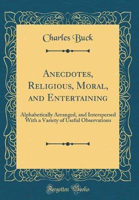 Anecdotes, Religious, Moral, and Entertaining