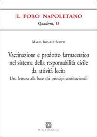 Vaccinazione e prodotto farmaceutico nel sistema della responsabilità civile da attività lecita. Una lettura alla luce dei principi costituzionali