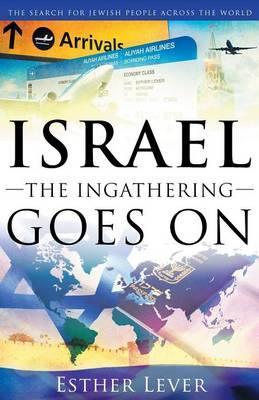 Israel, The Ingathering Goes On