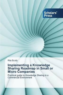 Implementing a Knowledge Sharing Roadmap in Small or Micro Companies