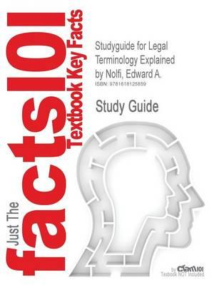 Outlines & Highlights for Legal Terminology Explained by Edward A. Nolfi