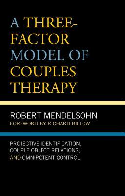 A Three-Factor Model of Couples Therapy
