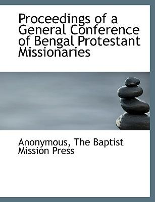 Proceedings of a General Conference of Bengal Protestant Missionaries