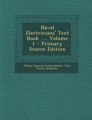 Naval Electricians' Text Book ..., Volume 1
