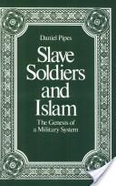 Slave Soldiers and Islam